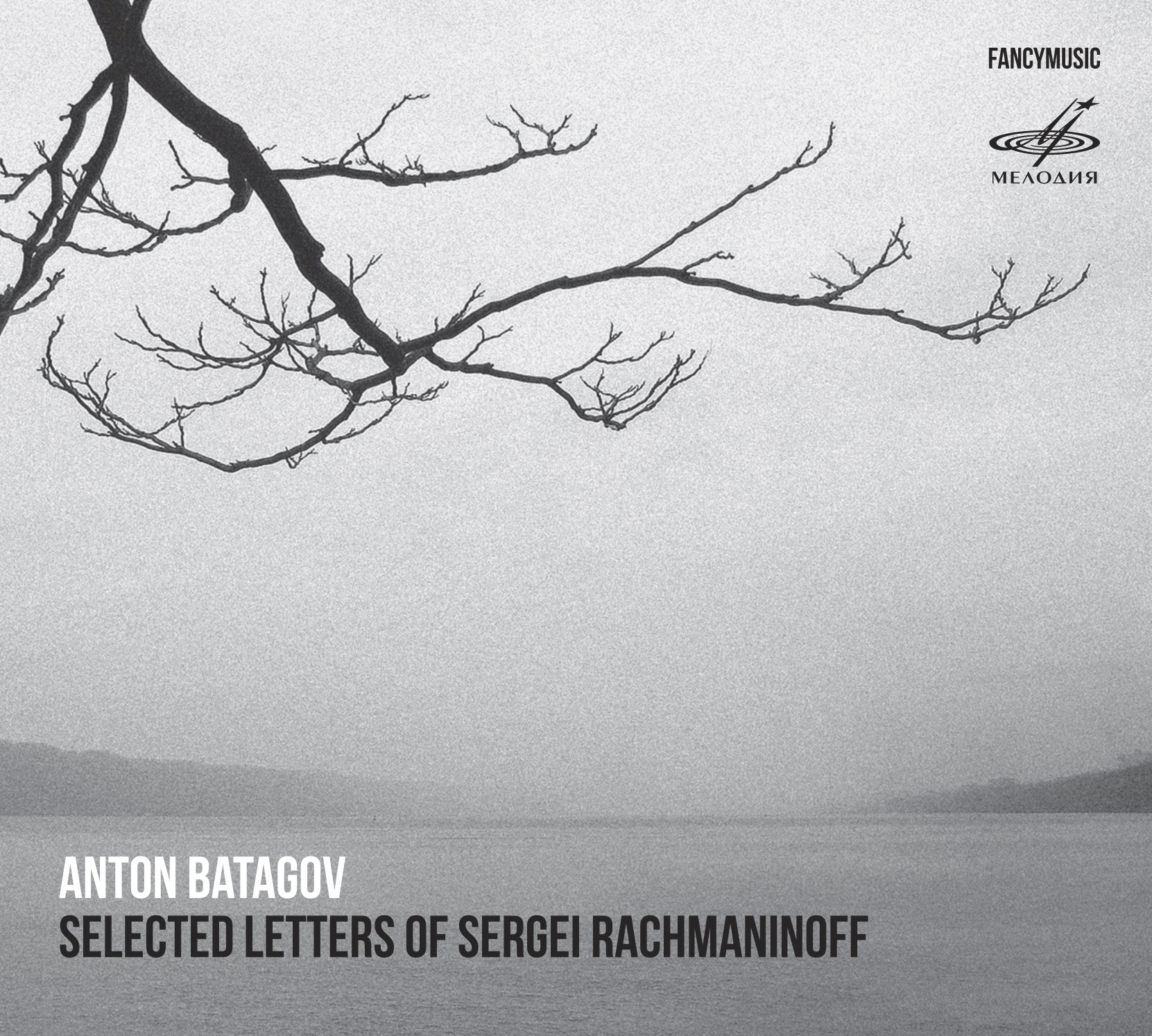Anton Batagov. Selected Letters of Sergei Rachmaninoff (1 CD)