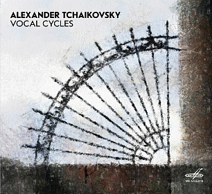 Alexander Tchaikovsky. Vocal Cycles